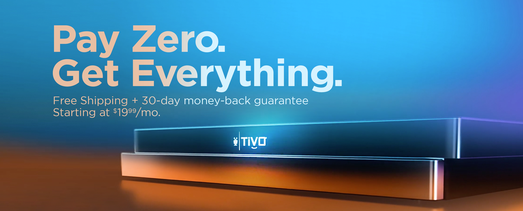 Pay Zero. Get Everything.